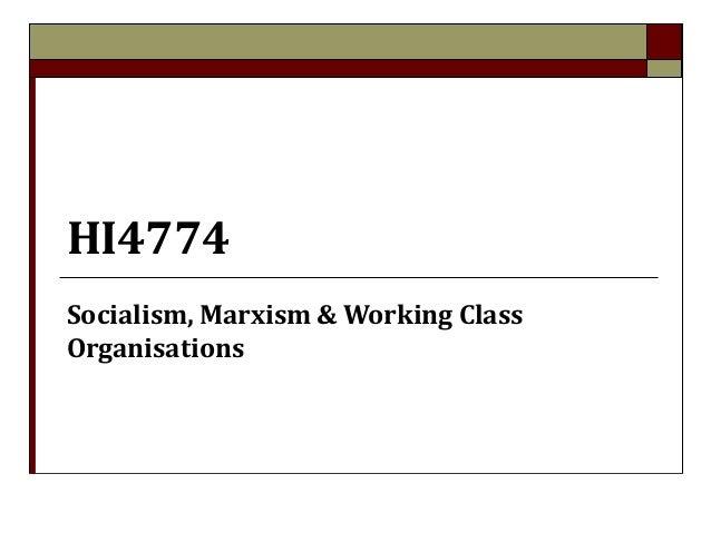 HI4774Socialism, Marxism & Working ClassOrganisations