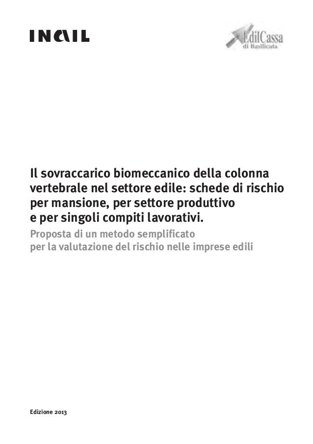 Il sovraccarico biomeccanico della colonna vertebrale nel settore edile: schede di rischio per mansione, per settore produ...