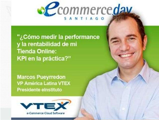 Presentación Marcos Pueyrredon - eCommerce Day Santiago 2014
