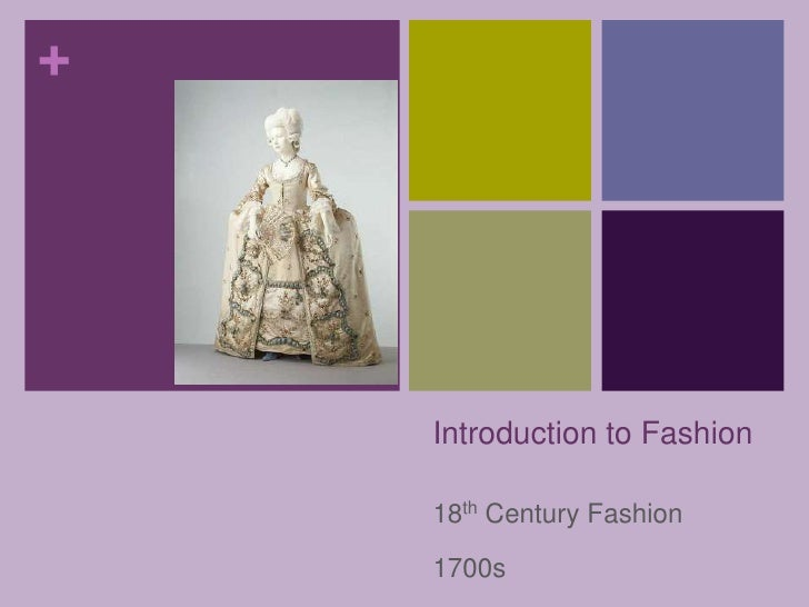 Introduction to Fashion<br />18th Century Fashion<br />1700s<br />