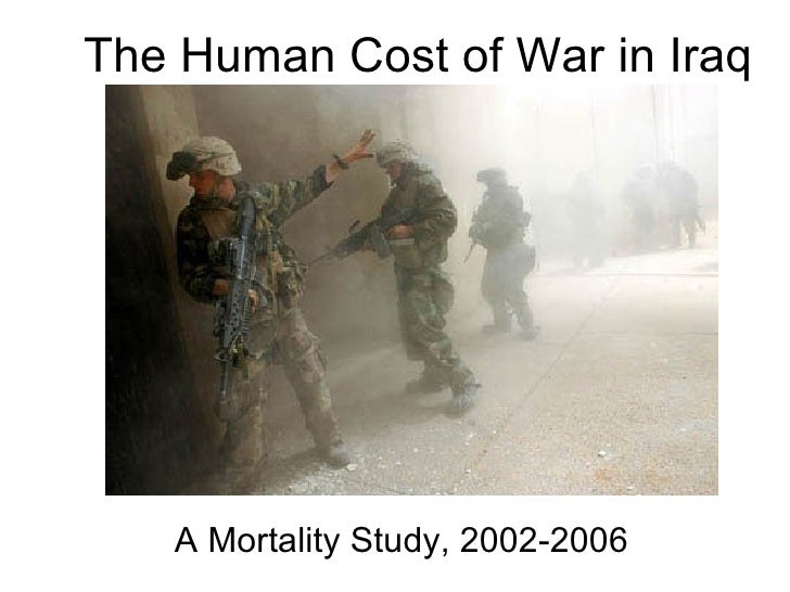 The Human Cost of War in Iraq A Mortality Study, 2002-2006