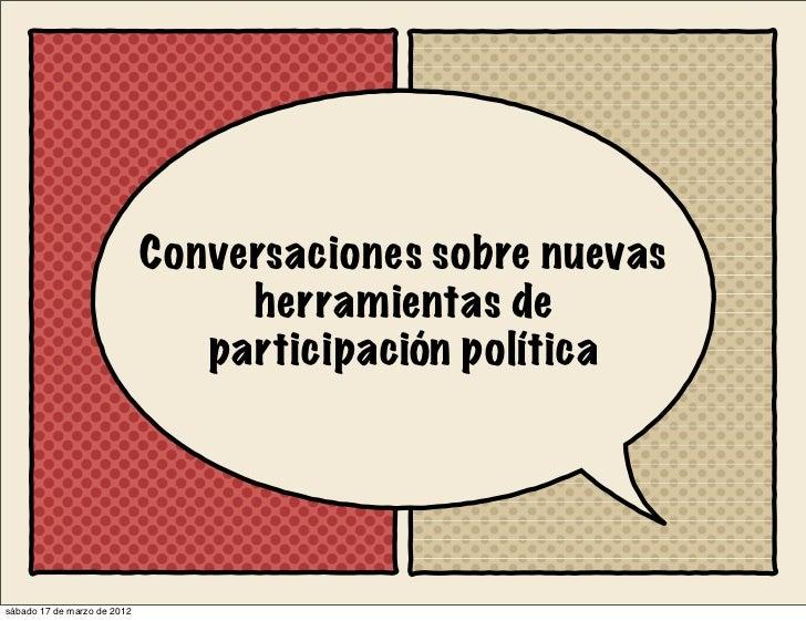 Conversaciones sobre nuevas                                  herramientas de                                participación ...