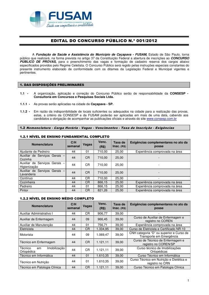 EDITAL DO CONCURSO PÚBLICO N.º 001/2012         A Fundação de Saúde e Assistência do Município de Caçapava - FUSAM, Estado...
