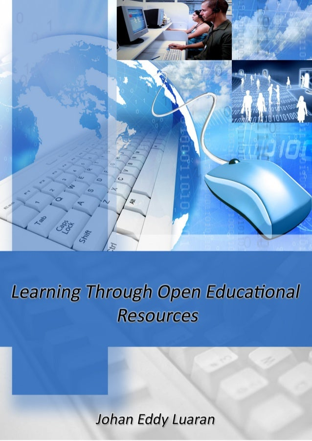 Learning Through Open Educational Resources  Johan Eddy Luaran  i-Learn Center Universiti Teknologi MARA 2013
