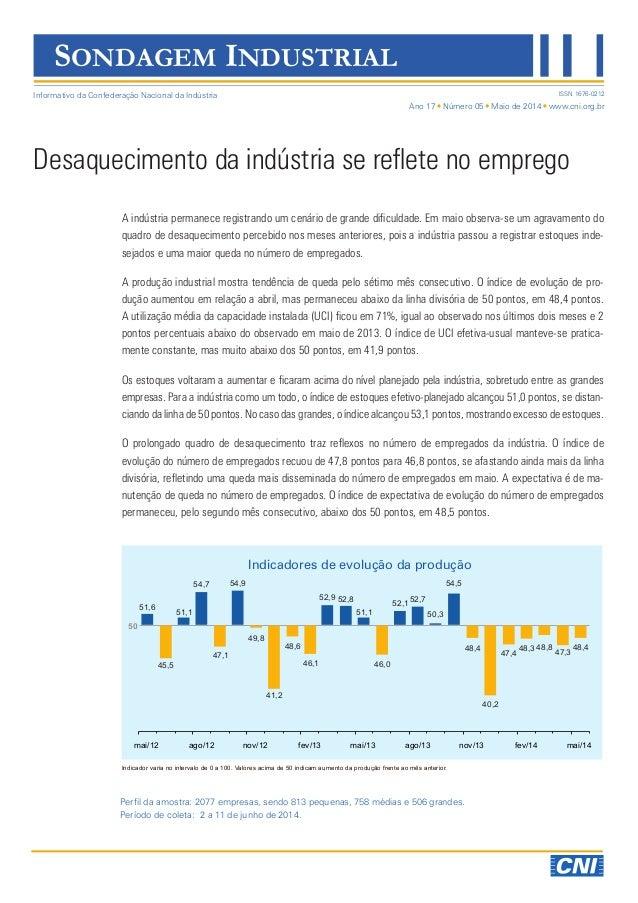 Ano 17 Número 05 Maio de 2014 www.cni.org.br ISSN 1676-0212 A indústria permanece registrando um cenário de grande dificul...