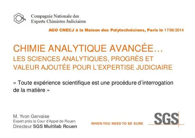 LES SCIENCES ANALYTIQUES, PROGRES ET VALEUR AJOUTEE POUR L'EXPERT JUDICIAIRE. Conférence Yvon Gervaise