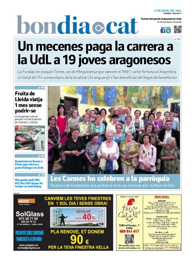 Tel.: 973 260 065 Fax: 973 261 067 El primer diari gratuït i independent de Lleida Visita'ns també a: 17 DE JULIOL DEL 201...