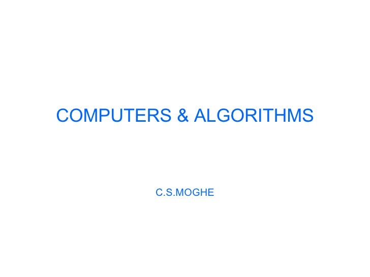 COMPUTERS & ALGORITHMS C.S.MOGHE