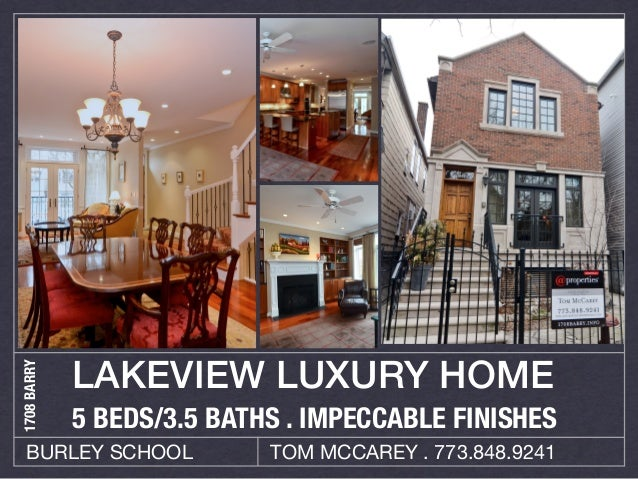 LAKEVIEW LUXURY HOME1708 BARRY             5 BEDS/3.5 BATHS . IMPECCABLE FINISHES   BURLEY SCHOOL            TOM MCCAREY ....