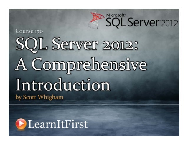 Course 170: SQL Server 2012: A Comprehensive Introduction