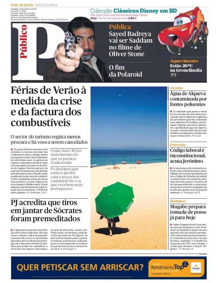 Dom 29 Junho Edição Lisboa Domingo, 29 de Junho de 2008 Ano XIX, n.º 6664 Portugal: 1,40€ (IVA incluído)                  ...