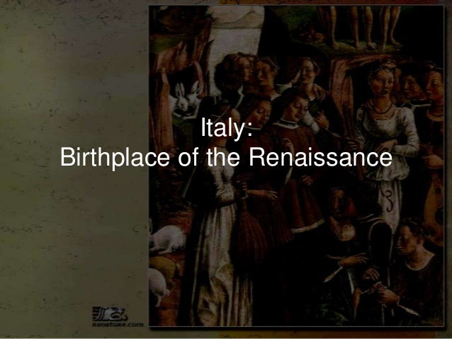 Italy:Birthplace of the Renaissance