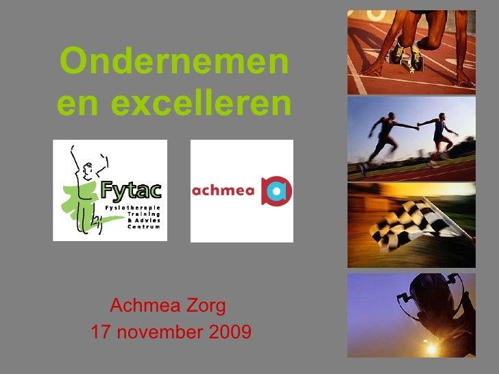 Ondernemen en excelleren Achmea Zorg  17 november 2009
