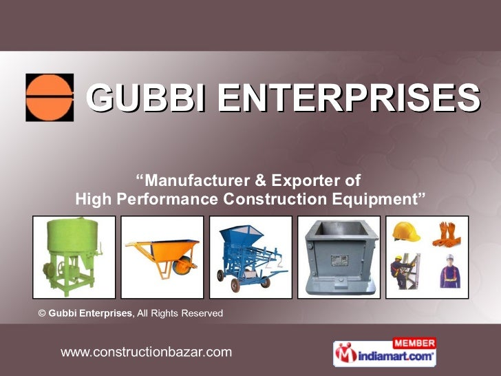 "GUBBI ENTERPRISES "" Manufacturer & Exporter of  High Performance Construction Equipment"""