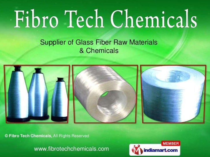 Supplier of Glass Fiber Raw Materials                               & Chemicals© Fibro Tech Chemicals, All Rights Reserved...