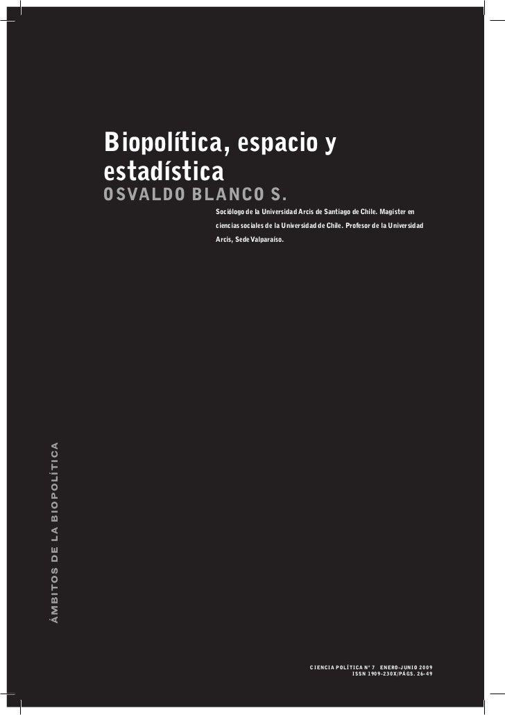 Biopolítica, espacio y                            estadística                            Osvaldo Blanc o S.               ...