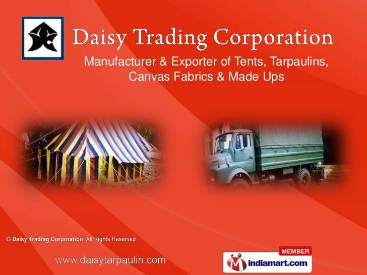 Manufacturer & Exporter of Tents, Tarpaulins,       Canvas Fabrics & Made Ups