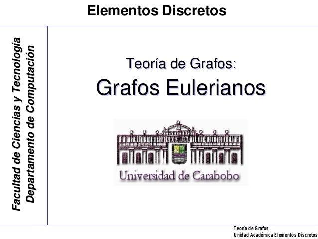 Elementos DiscretosFacultad de Ciencias y Tecnología Departamento de Computación                                         T...