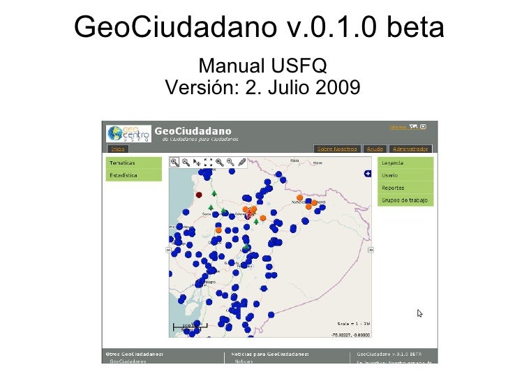 GeoCiudadano v.0.1.0 beta          Manual USFQ       Versión: 2. Julio 2009