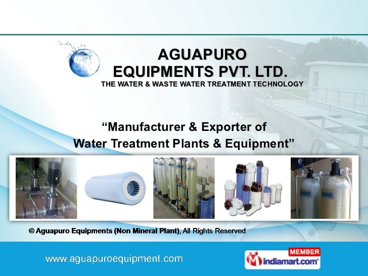 """AGUAPURO EQUIPMENTS PVT. LTD.  THE WATER & WASTE WATER TREATMENT TECHNOLOGY """" Manufacturer & Exporter of Water Treatment P..."""