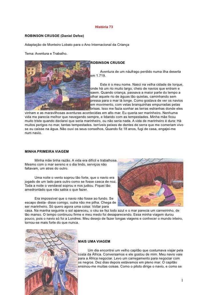 História 73  ROBINSON CRUSOE (Daniel Defoe)  Adaptação de Monteiro Lobato para o Ano Internacional da Criança  Tema: Avent...