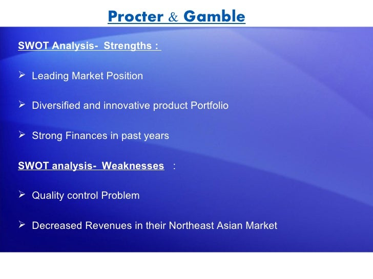 swot analysis of procter and gamble Swot analysis of procter & gamble company (p&g)-consumer goods company p&g is the world's largest consumer goods company that.