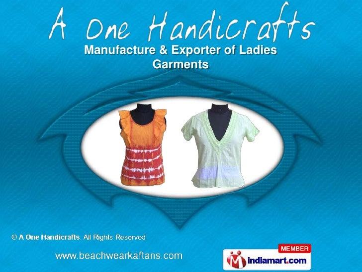 Manufacture & Exporter of Ladies          Garments