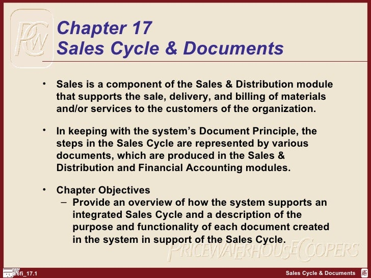 Chapter 17 Sales Cycle & Documents <ul><li>Sales is a component of the Sales & Distribution module that supports the sale,...