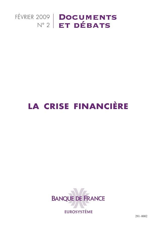 FÉVRIER 2009   Documents        N° 2   et débats    LA CRISE FINANCIÈRE                           291–0002