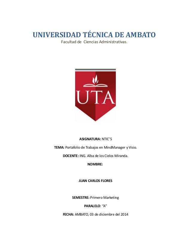 UNIVERSIDAD TÉCNICA DE AMBATO Facultad de Ciencias Administrativas.  ASIGNATURA: NTIC'S TEMA: Portafolio de Trabajos en Mi...