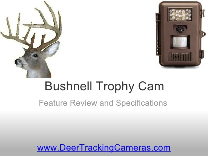 Bushnell Trophy Cam Feature Review and Specifications www.DeerTrackingCameras.com