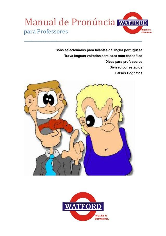 Manual de Pronúncia para Professores ____________________________________________________ Sons selecionados para falantes ...