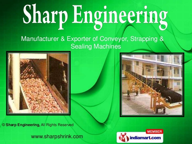 Manufacturer & Exporter of Conveyor, Strapping &                          Sealing Machines© Sharp Engineering, All Rights ...