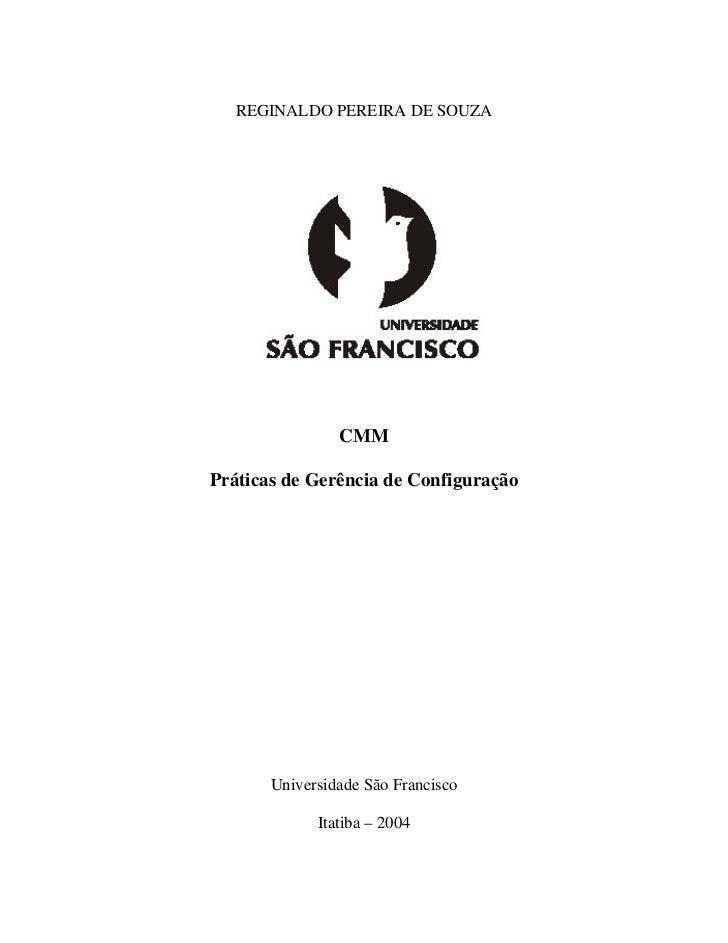 REGINALDO PEREIRA DE SOUZA                CMMPráticas de Gerência de Configuração       Universidade São Francisco        ...