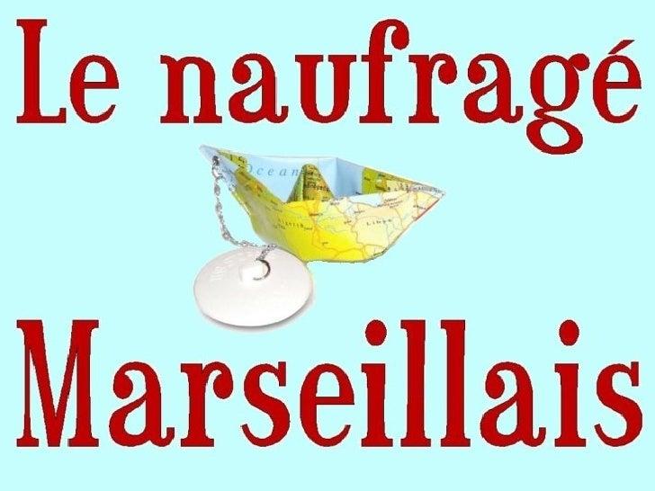 1763 Le Naufrage Marseillais