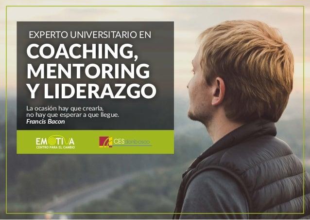 Experto Universitario en Coaching, Mentoring y Liderazgo. Especialidad en Educación, Salud y Empresa.