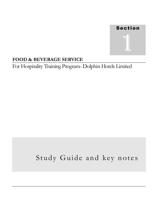 FOOD & BEVERAGE SERVICE For Hospitality Training Program- Dolphin Hotels Limited Study Guide and key notes Section 1