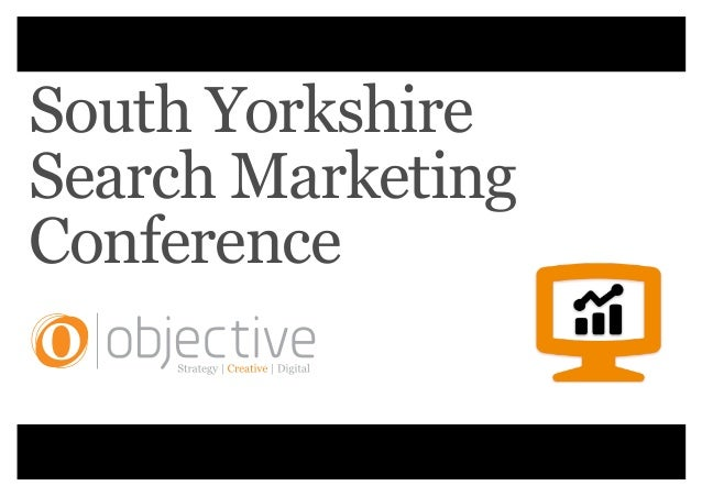 The South Yorkshire Search Marketing Conference Presentation