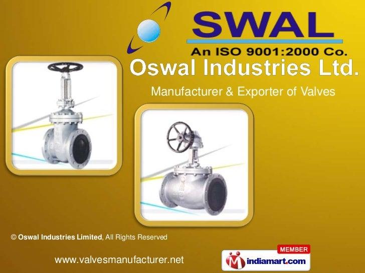 Manufacturer & Exporter of Valves© Oswal Industries Limited, All Rights Reserved             www.valvesmanufacturer.net