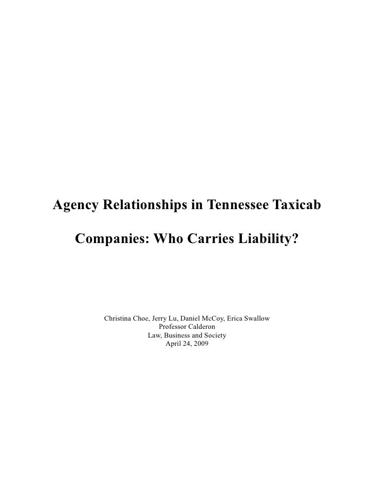 Agency Relationships in Tennessee Taxicab     Companies: Who Carries Liability?            Christina Choe, Jerry Lu, Danie...