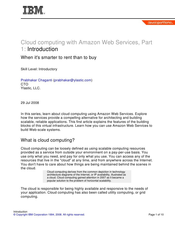 Cloud computing with Amazon Web Services, Part       1: Introduction       When it's smarter to rent than to buy        Sk...