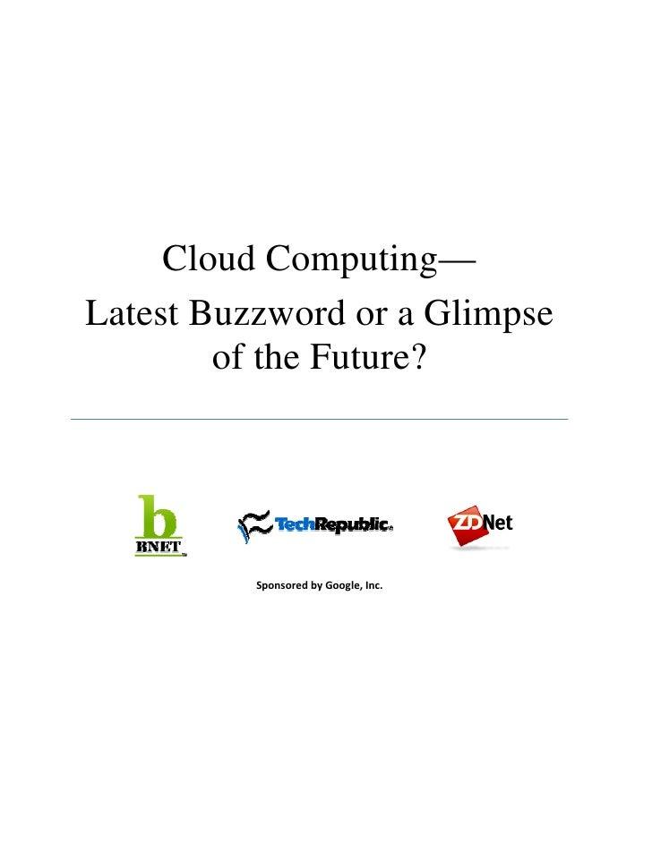 Cloud Computing: Latest Buzzword or Glimpse of the Future?