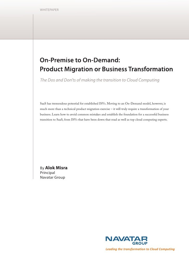 On_Premise to On-Demand: Product Migration or Business Transformation - The Dos and Don'ts of Making the Transition to Cloud Computing