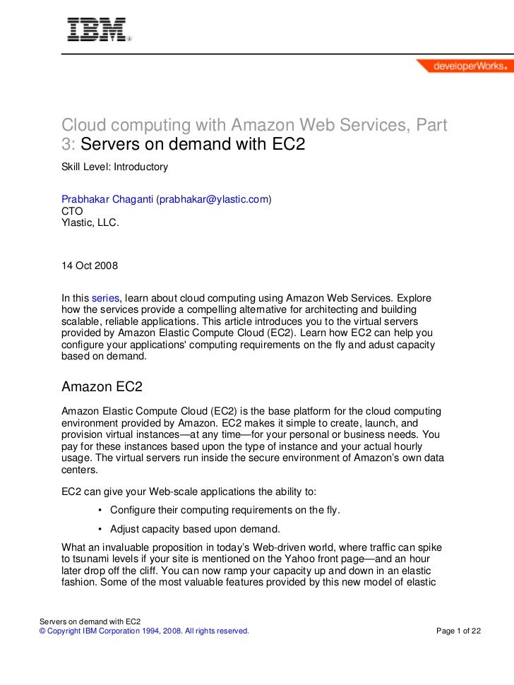 Cloud computing with Amazon Web Services, Part       3: Servers on demand with EC2       Skill Level: Introductory        ...
