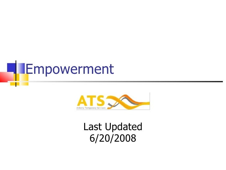 Empowerment Last Updated 6/20/2008