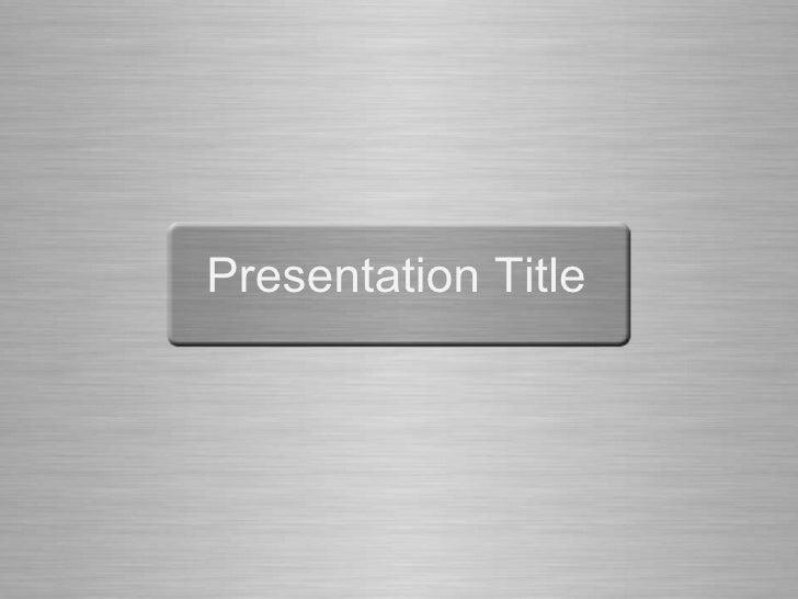 Copy of Brushed Metal Theme Presentation