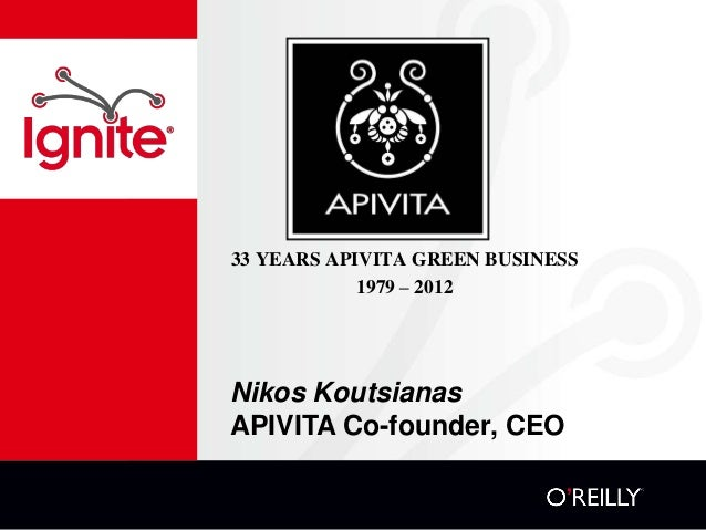 33 YEARS APIVITA GREEN BUSINESS            1979 – 2012Nikos KoutsianasAPIVITA Co-founder, CEO