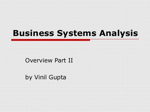 business analysis part 1 The online version of strategic management and business analysis by david williamson, wyn jenkins, peter cooke and keith michael moreton on sciencedirectcom, the world's leading platform for chapter 1 - the first big question: where is the organization now part three: case study analysis and case studies.