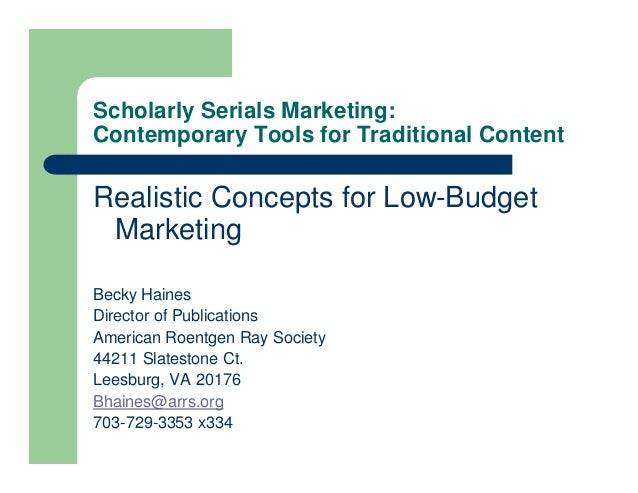Scholarly Serials Marketing:Contemporary Tools for Traditional ContentRealistic Concepts for Low-Budget MarketingBecky Hai...
