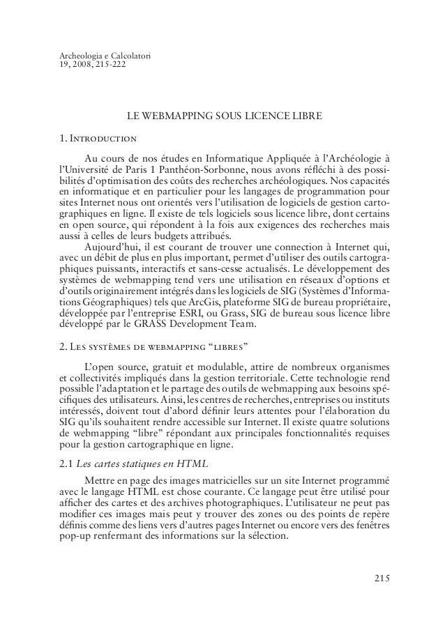 215Archeologia e Calcolatori19, 2008, 215-222LE WEBMAPPING SOUS LICENCE LIBRE1. IntroductionAu cours de nos études en Info...